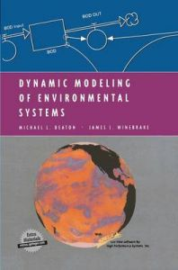 Dynamic Modeling of Environmental Systems: Book by James J. Winebrake