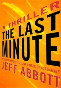 The Last Minute: Book by Jeff Abbott