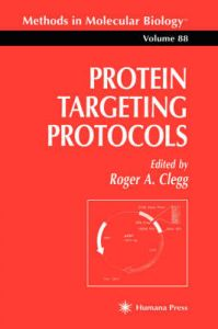 Protein Targeting Protocols: Book by Roger A. Clegg