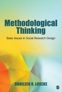 Methodological Thinking: Basic Principles of Social Research Design: Book by Donileen R. Loseke