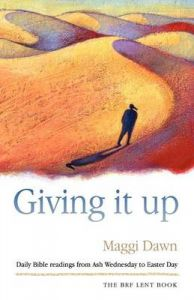 Giving it Up: Daily Bible Readings from Ash Wednesday to Easter Day: Book by Maggi Dawn