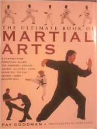 The Ultimate Book Of Martial Arts (The Ultimate Book Of Martial Arts): Book by FAY GOODMAN