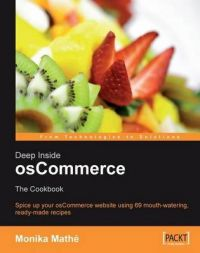 Deep Inside osCommerce: The Cookbook: Ready-to-use recipes to customize and extend your e-commerce website (English): Book by Monika Mathe