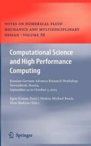 Computational Science and High Performance Computing: Russian-German Advanced Research Workshop, Novosibirsk, Russia, September 30 to October 2, 2003: Book by Egon Krause ,Y.I. Shokin