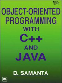 OBJECT-ORIENTED PROGRAMMING WITH C++ AND JAVA: Book by SAMANTA DEBASIS