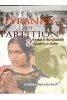 Tyranny of Partition: Hindus In Bangladesh And Muslims In India: Book by Kathinka Sinha