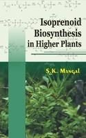 Isoprenoid Biosynthesis in Higher Plants: Book by S. K. Mangal