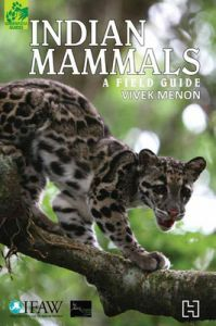 Indian Mammals: A Field Guide : A Field Guide (English) (Paperback): Book by Vivek Menon