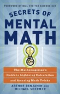 Secrets of Mental Math: The Mathemagician's Guide to Lightning Calculation and Amazing Math Tricks (English) (Paperback): Book by Michael Shermer