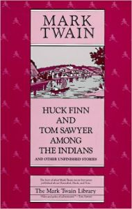 Huck Finn and Tom Sawyer among the Indians and Other Unfinished Stories (English) Reprint Edition (Paperback): Book by Twain Armon Blair