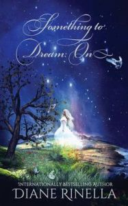 Something to Dream on: Book by Diane Rinella