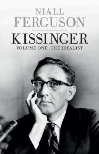 Kissinger: Volume One: The Idealist (English) (Hardcover): Book by Niall Ferguson