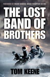 The Lost Band of Brothers: Book by Tom Keene