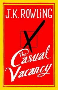 The Casual Vacancy: Book by J. K. Rowling