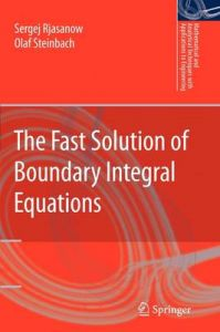 The Fast Solution of Boundary Integral Equations: Book by Sergej Rjasanow
