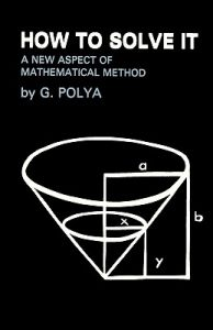 How To Solve It: A New Aspect of Mathematical Method: Book by George Polya