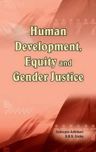 Human Development, Equity and Gender Justice: Book by Sudeepta Adhikari