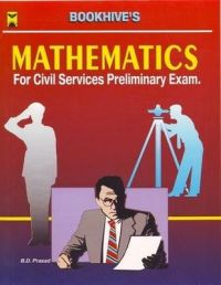 Mathematics for Civil Services Preliminary Exam (Paperback): Book by B D Prasad