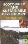 Ecotourism and Sustainable Development (English) 01 Edition (Paperback): Book by Satish Chandra Nigam
