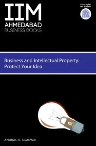 Business and Intellectual Property: Protect Your Ideas: Book by Anurag K. Agarwal