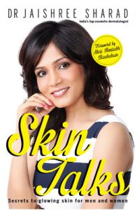 Skin Talks : Secrets to Glowing Skin for Men and Women (English) (Paperback): Book by                                                       Dr. Jaishree Sharad  is India's leading cosmetic dermatologist. She is the vice president of the Cosmetic Dermatology Society of India (CDSI) and a part of the editorial team for many indexed dermatology journals. She has been one of the few Asians to be Executive Board member of the European ... View More                                                                                                    Dr. Jaishree Sharad  is India's leading cosmetic dermatologist. She is the vice president of the Cosmetic Dermatology Society of India (CDSI) and a part of the editorial team for many indexed dermatology journals. She has been one of the few Asians to be Executive Board member of the European Society of Cosmetic and Aesthetic Dermatology (ESCAD). Her pioneering work in Cosmetic Dermatology and Dermatosurgery has seen her win numerous national and international awards. She is an international trainer for Botox and Dermal fillers and has many publications (in medical journals and textbooks) to her credit.  Her clients include top actors from Bollywood, politician and page 3 celebrities. For nearly 15 years now, Dr Jaishree, or Dr J as her clients like to call her, has touched the lives of thousands of people, with her commitment to bringing the very of essence of skin care to India. Her work is her passion and her ethos is to make people confident in their own skin. Skin Talks is her first book. You can write to her at doctorjaishree@gmail.com You can also follow her on Twitter at https://twitter.com/JaishreeSharad