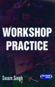 Workshop Practice (English) (Paperback): Book by Swarn Singh