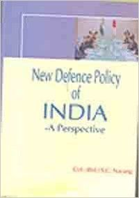 New Defence Policy of India-A Perspective (English): Book by S C Narang