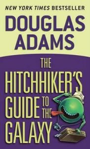 The Hitchhiker's Guide to the Galaxy: Book by Douglas Adams (Purdue University, USA)