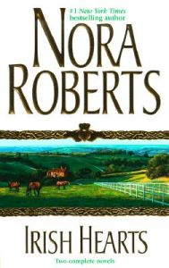 Irish Hearts: Book by Nora Roberts