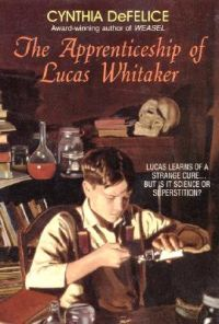 The Apprenticeship of Lucas Whitaker: Book by Cynthia C DeFelice