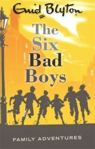 The Six Bad Boys (English) (Paperback): Book by Enid Blyton