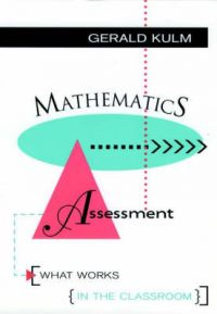 Mathematics Assessment: What Works in the Classroom: Book by Gerald Kulm