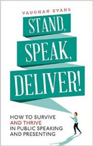 Stand  Speak  Deliver!: 37 short speeches on how to survive - and thrive - in public speaking and presenting (Paperback): Book by Vaughan Evans