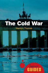The Cold War: A Beginner's Guide: Book by Merrilyn Thomas