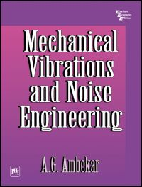 MECHANICAL VIBRATIONS AND NOISE ENGINEERING: Book by A.G. Ambekar
