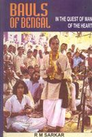 Bauls of Bengal: In The Quest of Man of The Heart: Book by R. M. Sarkar