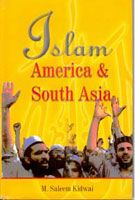 Islam, America And South Asia: Issues of Identities: Book by Saleem Kidwai