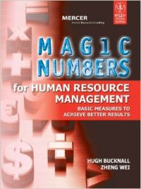 Magic Numbers For Human Resource Management: Basic Measures To Achieve Better Results (English) 01 Edition (Paperback): Book by Zheng Wei Hugh Bucknall