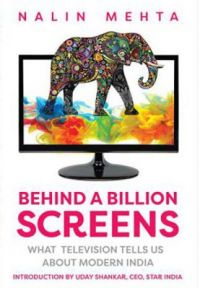 Behind a Billion Screens: What Television Tells Us About Modern India : What Television Tells Us about Modern India (English)           (Hardcover): Book by Nalin Mehta
