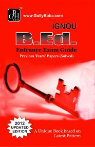 B.Ed Entrance Guide Book (IGNOU Help book for B.Ed Entrance Guide in English Medium): Book by GPH Panel of Experts