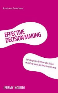 Effective Decision Making: Book by Jeremy Kourdi
