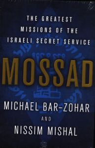 Mossad The Greatest Missions of the Israeli Secret Service: Book by Michael Bar-Zohar , Nissim Mishal