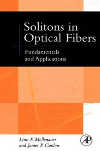 Solitons in Optical Fibers: Fundamentals and Applications: Book by Linn F. Mollenauer