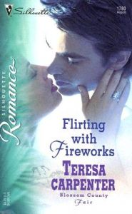 Flirting with Fireworks: Book by Teresa Carpenter