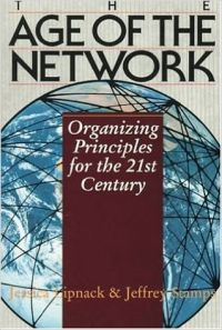The Age of the Network: Organizing Principles for the 21st Century (English) New edition Edition (Paperback): Book by Jessica Lipnack, Jeffrey Stamps