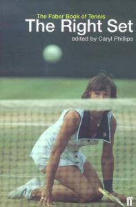 The Right Set: The Faber Book of Tennis