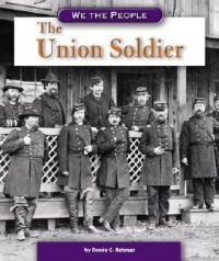 The Union Soldier: Book by Renee C Rebman
