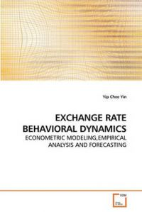 Exchange Rate Behavioral Dynamics: Book by Yip Chee Yin