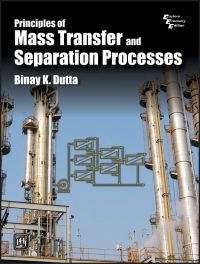 PRINCIPLES OF MASS TRANSFER AND SEPARATION PROCESSES: Book by Binay K. Dutta