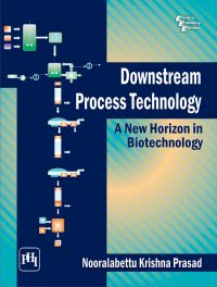 DOWNSTREAM PROCESS TECHNOLOGY : A NEW HORIZON IN BIOTECHNOLOGY: Book by Krishna Prasad